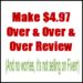 Make $4.97 Over & Over & Over Review – Does It Really Work?