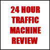 24 Hour Traffic Machine Review