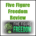 Five Figure Freedom Review – 5 Figure Income Working Less Than 1 Hour Per Day?