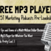 Free MP3 Player + 257 Marketing Podcast Episodes