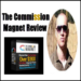 The Commission Magnet Review – $92.50 Per Day Copy & Paste Income Method?